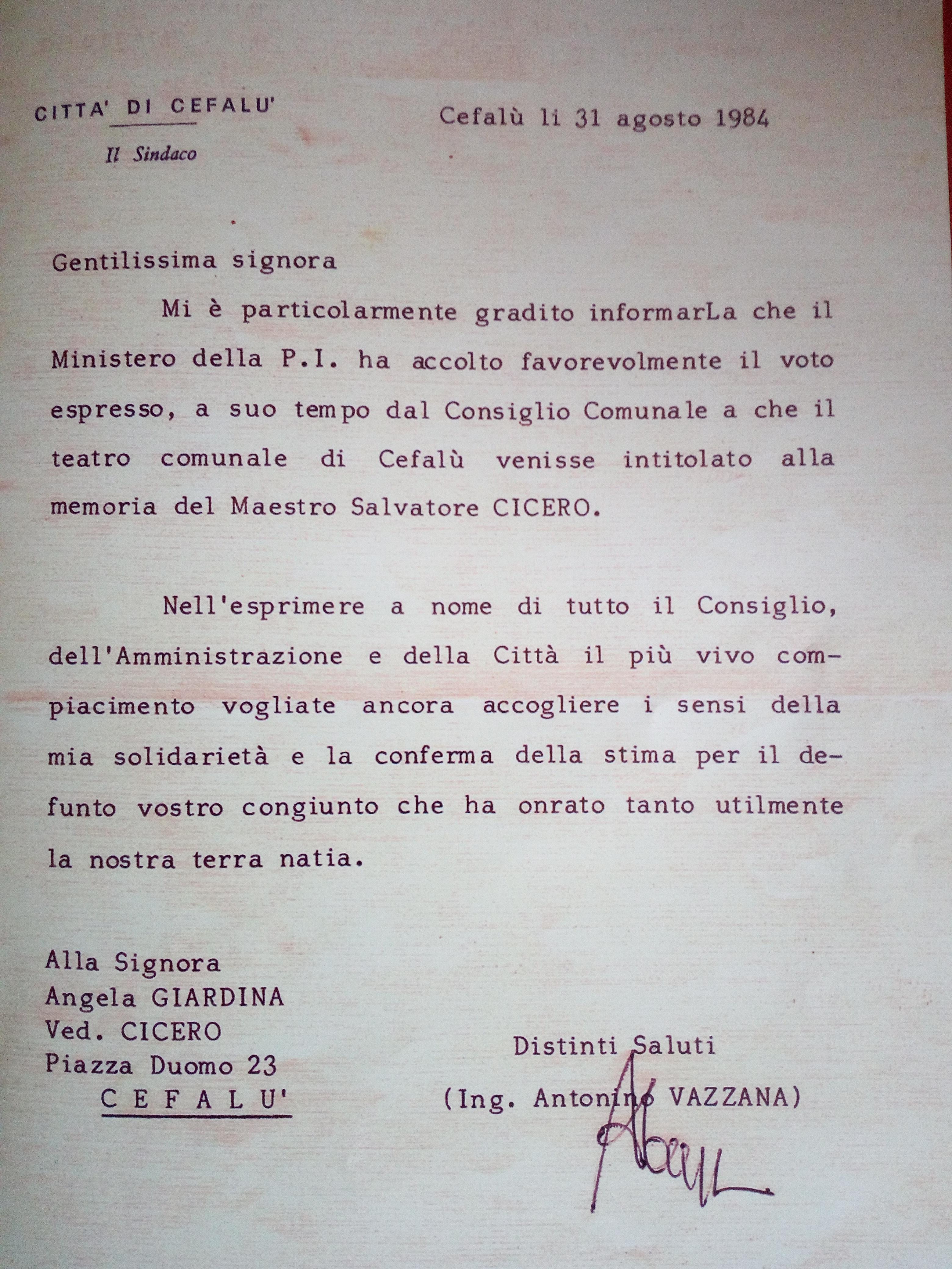 1984 La lettera che il sindaco Antonino Vazzana invia alla moglie di Salvuccio Cicero annunciandole il voto favorevole del ministro della P.I a suo tempo espresso dal Consiglio Comunale di Cefalù in cui viene intitolato il Teatro Comunale al grande M° Cefalutano Salvo Cicero.